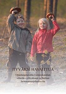 Hyväksi havaittua - Opetusaineistoa Fennoskandian vihreän vyöhykkeen ja Baltian luonnonsuojelualueilta