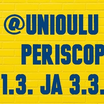 Oulun yliopisto livenä Periscopessa 1.3. ja 3.3.